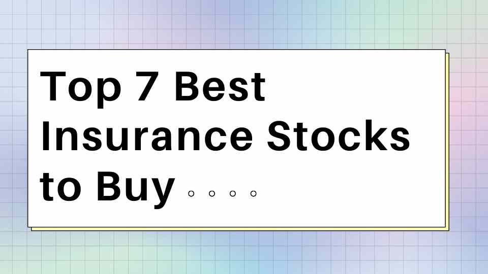 Insurance Stocks to Buy