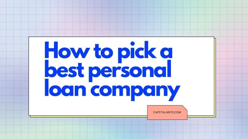 How to pick a best personal loan company